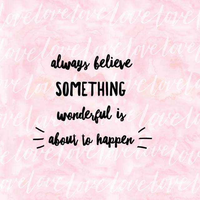 BelieveSomethingWonderfulHappens_WordSwag.jpg